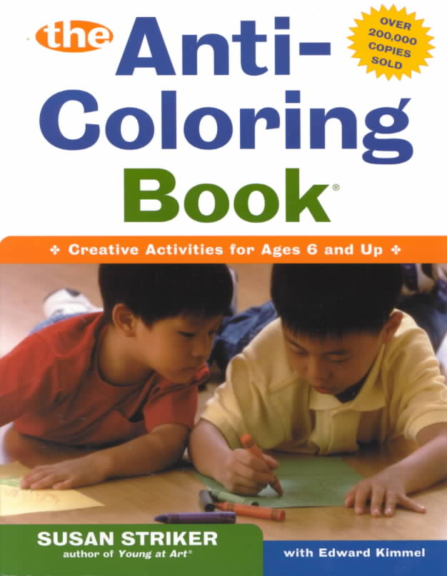 The Anti-Coloring Book By Striker, Susan/ Kimmel, Edward