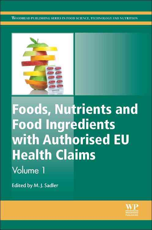 Foods, Nutrients and Food Ingredients With Authorised Eu Health Claims By Sadler, Michele (EDT)